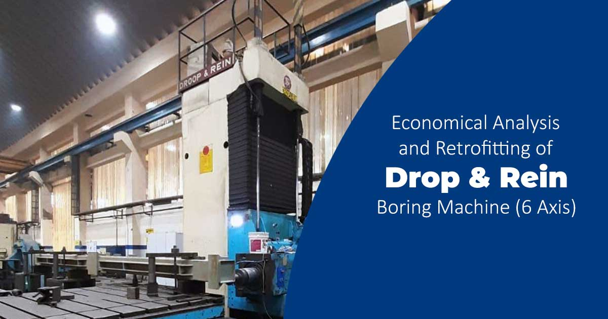 Economical Analysis & Retrofitting of Drop & Rein Boring Machine (6 Axis)